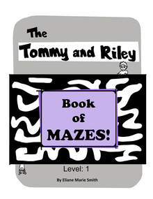 The Tommy and Riley Book of Maze: 10 Easy Mazes Level 1